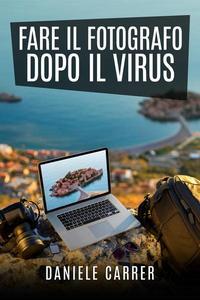 Fare il fotografo dopo il virus