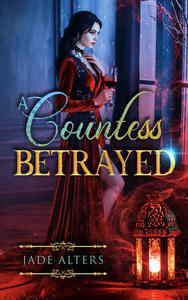A Countess Betrayed