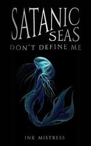 Satanic Seas Don't Define Me