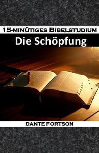 15-minütiges Bibelstudium: Die Schöpfung