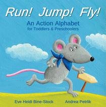 Run! Jump! Fly!: An Action Alphabet for Toddlers & Preschoolers