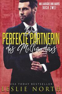 Die perfekte Partnerin des Milliardärs