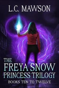 The Freya Snow Princess Trilogy: Books 10-12