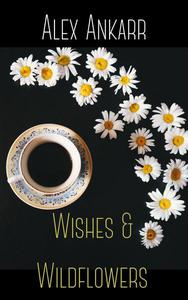 Wishes and Wildflowers