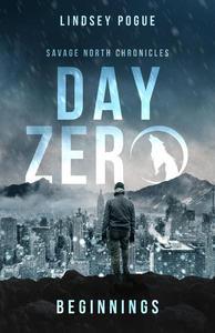 Day Zero: Savage North Beginnings