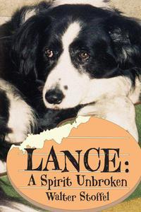 Lance: A Spirit Unbroken