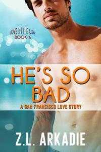 He's So Bad, A San Francisco Love Story