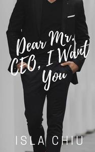 Dear Mr. CEO, I Want You