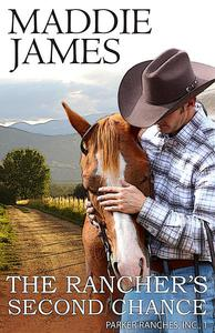 The Rancher's Second Chance: Rock Creek Ranch