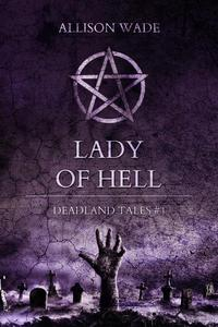 Lady of Hell - Deadland Tales 4