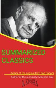 Karl Popper: Summarized Classics
