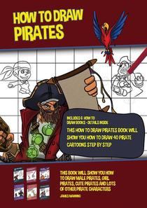 How to Draw Pirates (This How to Draw Pirates Book Will Show You How to Draw 40 Pirate Cartoons Step by Step)