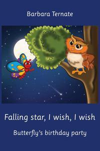 Falling Star, I Wish, I Wish. Butterfly's Birthday Party