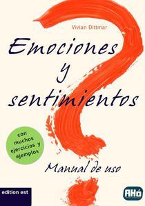 Emociones y sentimientos: Manual de uso