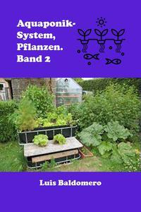 Aquaponik-System, Pflanzen. Band 2