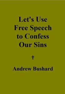 Let's Use Free Speech to Confess Our Sins