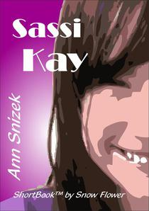 Sassi Kay: A ShortBook by Snow Flower