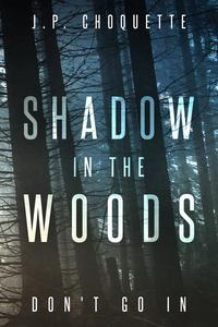 Shadow in the Woods