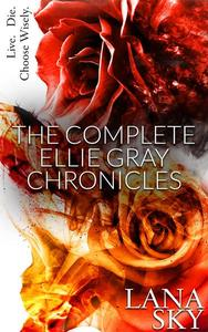 The Complete Ellie Gray Chronicles: Drain Me & Chain Me