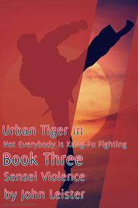 Urban Tiger in Not Everybody Is Kung-Fu Fighting Book Three