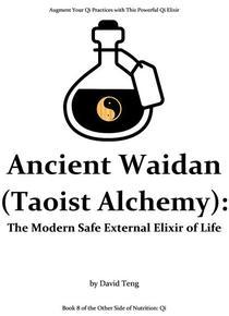Ancient Waidan (Taoist Alchemy): The Modern Safe External Elixir of Life