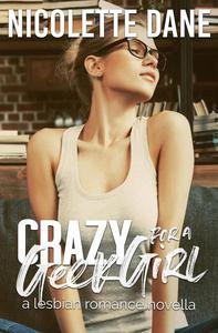 Crazy For A Geek Girl: A Lesbian Romance Novella
