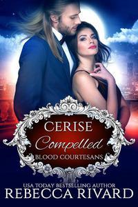 Compelled: Cerise