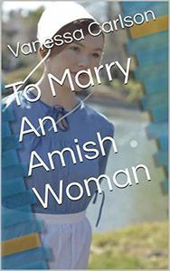 To Marry An Amish Woman