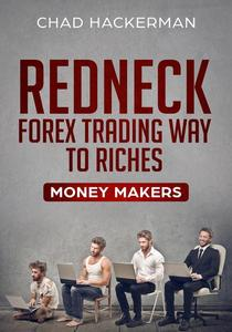 Redneck Forex Trading Way To Riches