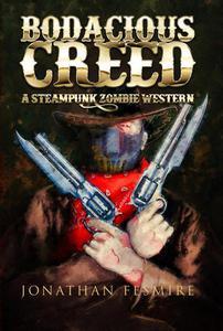 Bodacious Creed: a Steampunk Zombie Western