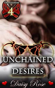 Domination 4: Unchained Desires