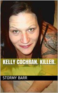 Kelly Cochran. Killer.