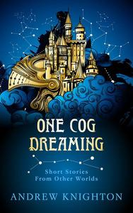 One Cog Dreaming