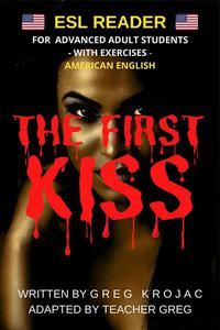 The First Kiss: ESL Reader American English