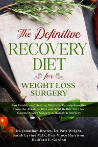 The Definitive Recovery Diet for Weight Loss Surgery for Health and Healing