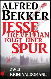 Jesse Trevellian folgt einer Spur: Zwei Kriminalromane