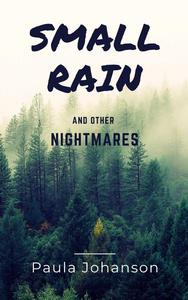 Small Rain and Other Nightmares