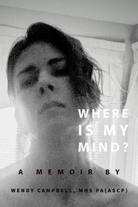 Where Is My Mind? A Memoir