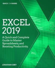 Excel 2019: A Quick and Complete Guide to Master Spreadsheets, and Boosting Productivity