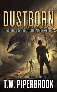 Dustborn: A Dystopian Science Fiction Story