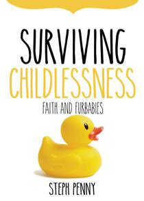 Surviving Childlessness: Faith and Furbabies