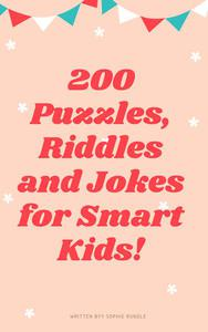 200 Riddles Puzzles and Jokes for Smart Kids