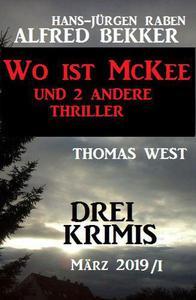 Drei Krimis März 2019/I - Wo ist McKee und 2 andere Thriller