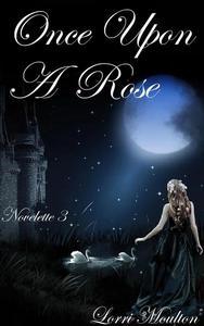 Once Upon A Rose Novelette 3