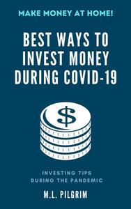 Best Ways to Invest Money During COVID-19: Investing Tips During the Pandemic