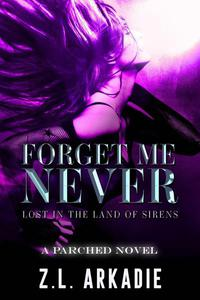 Forget Me Never: Lost In The Land Of Sirens