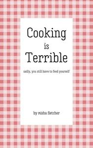 Cooking is Terrible