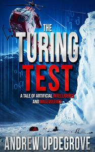 The Turing Test, a Tale of Artificial Intelligence and Malevolence