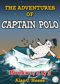 The Adventures of Captain Polo: Books 1, 2 & 3