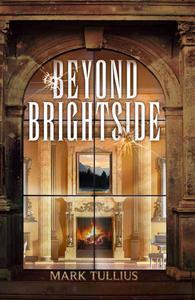 Beyond Brightside: A Dark Science Fiction Adventure Thriller